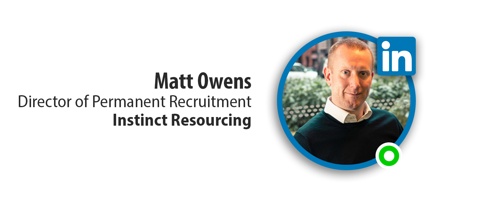 Matt Owens - Instinct Resourcing